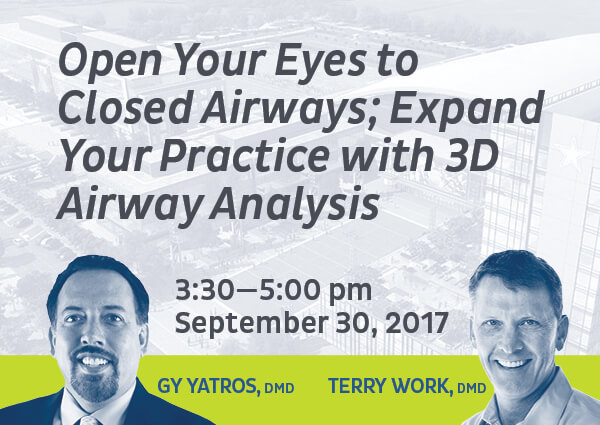 Open Your Eyes to Closed Airways; Expand Your Practice with 3D Airway Analysis
